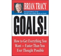 Goals: How to Get Everything You Want - Faster Than You Ever Thought Possible