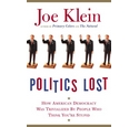 Politics Lost, Joe Klein