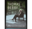 Thomas Berry: A Biography, Tucker, Grim, Angyal, Columbia University Press, Hardback