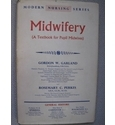 Midwifery: A Textbook for Pupil Midwives