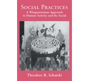 Social Practices, Theodore R. Schatzki, Cambridge Uni Press PB, Wittgenstein
