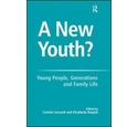A New Youth? Carmen Leccardi, Elisabetta Ruspini, Ashgate Publishing HB, Young People Generations