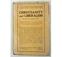 Christianity and Liberalism J. Gresham Machen, D.D. 1924 Philadelphia Sunday school Times Company