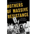 Mothers of Massive Resistance by Elizabeth Gillespie McRae (2018)