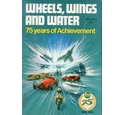 Wheels, Wings and Water: 75 years of achievement