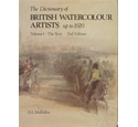 The Dictionary of British Watercolour Artists. Vol 1 The Text + Vol 2 The Plates