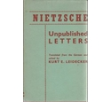 Nietzsche: Unpublished Letters