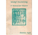 Warp Painting: A Manual for Weavers