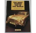 The Most Famous Car in the World - The Complete History of the James Bond Aston Martin DB5