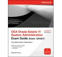 OCA Oracle Solaris 11 System Administration Exam Guide