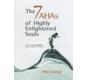 The 7 AHAs of highly enlightened souls