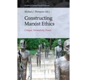 Constructing Marxist Ethics - Critique, Normativity, Praxis