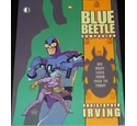 The Blue Beetle Companion, His Many Lives From 1939, Christopher Irving, TwoMorrows Publishing