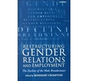 Restructuring Gender Relations and Employment / edited by Rosemary Crompton