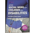 Active Social Work With Children With Disabilities, Julie Adams & Diana Leshone, Critical Publishing