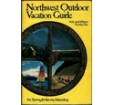 Northwest Outdoor Vacation Guide by Ira Spring and Harvey Manning