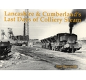 Lancashire & Cumberland's Last Days of Colliery Steam