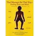 Thai Massage the Thai Way: Healing Body and Mind