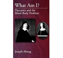 What Am I? Descartes and the Mind-Body Problem