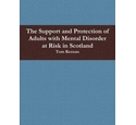 Support and Protection of Adults with Mental Disorder at Risk in Scotland