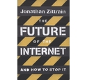 The Future of the Internet, Jonathan Zittrain