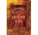Old-fashioned Remedies from Arsenic to Gin