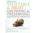 Organic vegetable & fruit growing & preserving month by month
