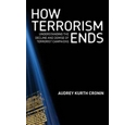 How Terrorism Ends - Understanding the Decline and Demise of Terrorist Campaigns