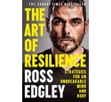 The Art of Resilience-Strategies for an Unbreakable Mind and Body