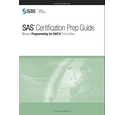 SAS Certification Prep Guide - Base Programming for SAS 9