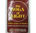 The Yoga of Light: Hatha Yoga Pradipika - India's Classical Handbook