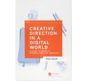 Creative Direction in a Digital World - A Guide to Being a Modern Creative Director