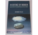 In Defence of Wonder - Signed by Raymond Tallis