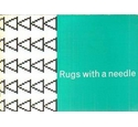 Rugs with a Needle