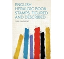 English Heraldic Book-Stamps, Figured and Described