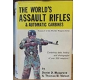 The World's Assault Rifles (and Automatic Carbines) Volume II of the World's Weapons Series