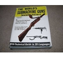 The World's Submachine Guns (Machine Pistols) Volume 1