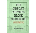 The 365-day writer's block workbook. (Volume 1) - Signed by the Author Morgen Bailey