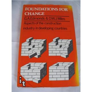 Foundations For Change - Aspects of the construction industry in developing countries