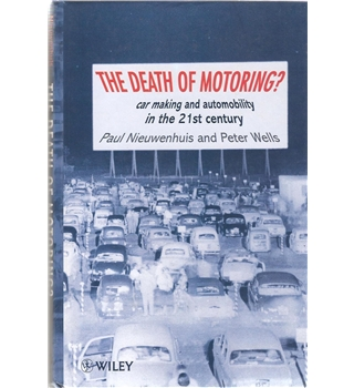 The Death of Motoring? - car making and automobility in the 21st century