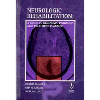 Neurological Rehabilitation. Guide to Diagnosis, Prognosis and Treatment Planning