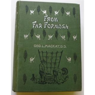 From Far Formosa: The Island, Its People and Missions