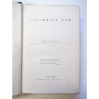 Glitter and Gold - Horace Field - 1st edition 1872