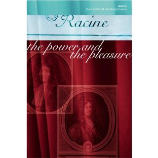 Racine the Power and the Pleasures