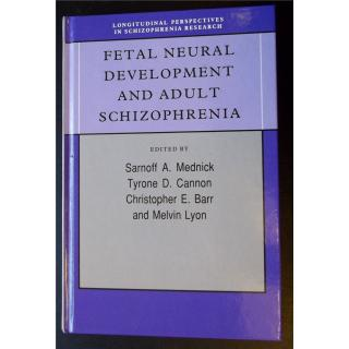Fetal neural development and adult schizophrenia