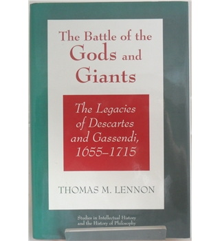 The Battle of the Gods and Giants: The Legacies of Descartes and Gassendi, 1655-1715