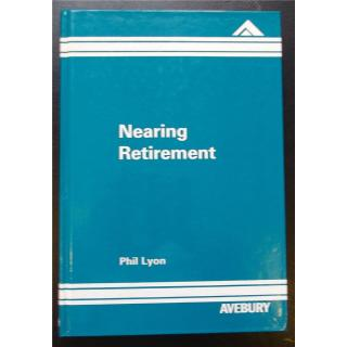 Nearing Retirement, A Study of Late Working Lives