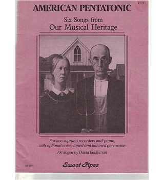 American Pentatonic; Six Songs from our Musical Heritage; For Recorders & Piano