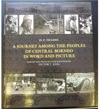 A journey among the peoples of central Borneo in word and picture