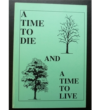 A Time to Die and a Time to Love: A guidebook for those who care for the grieving